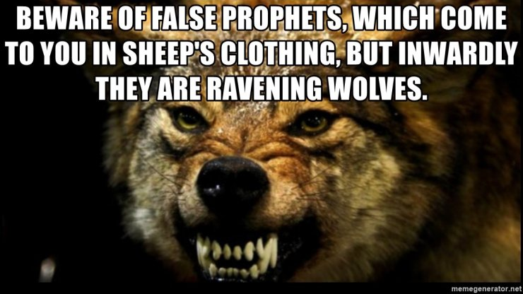 beware-of-false-prophets-which-come-to-you-in-sheeps-clothing-but-inwardly-they-are-ravening-wolves